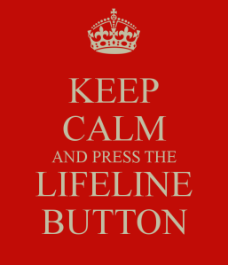 keep-calm-and-press-the-lifeline-button