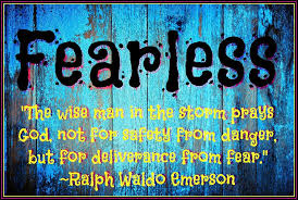 What would you do if you were truly fearless?