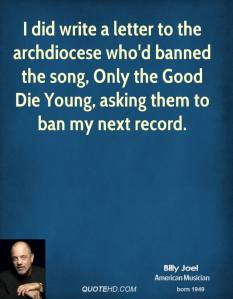 billy-joel-musician-quote-i-did-write-a-letter-to-the-archdiocese