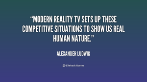 quote-Alexander-Ludwig-modern-reality-tv-sets-up-these-competitive-199350